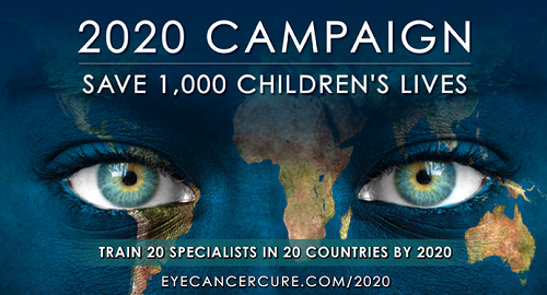 The 2020 Campaign: Train 20 Specialists in 20 Countries to Treat Childhood Eye Cancer